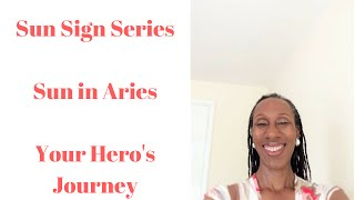 #AstrologyExplained | Sun Sign Series | Sun in Aries | Your Hero's Journey