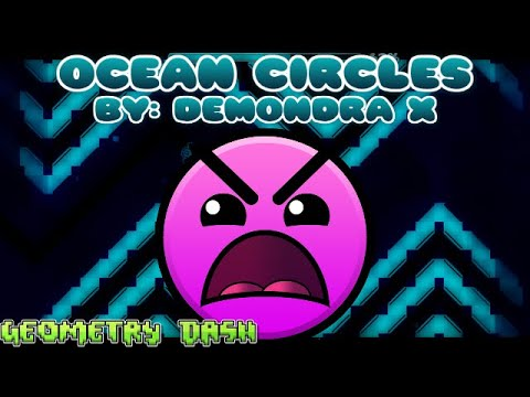 Geometry Dash [2.0] Ocean Circles Level Verication - By Me