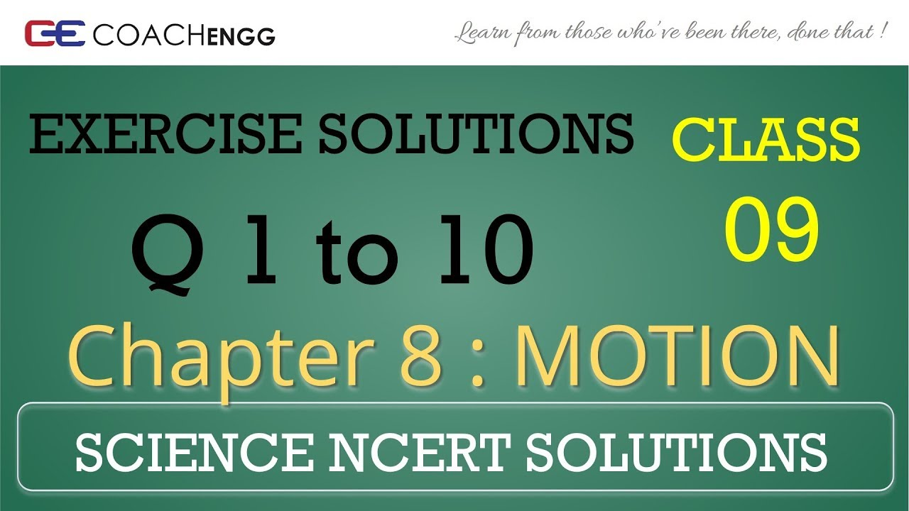 Motion (Class 9)   Exercise Solutions   NCERT   Ch  8   Q 1, 2, 3, 4, 5, 6,  7, 8, 9, 10