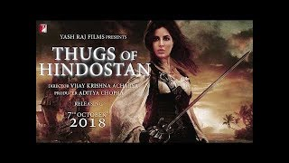 101 Interesting facts  THUGS OF HINDOSTAN   Amitabh Bachchan , Aamir Khan , Katrina Kaif