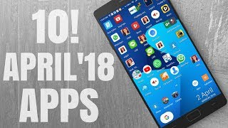 Top 10 Best Android Apps April 2018 | New Android Apps 2018 (FREE!)