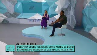 POLÊMICA SOBRE TESTES AGITA FINAL DO PAULISTÃO | JOGO ABERTO