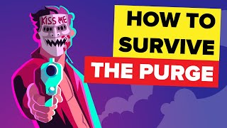 How To Survive The Purge