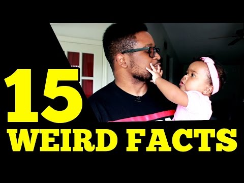 15 Weird Facts About Us