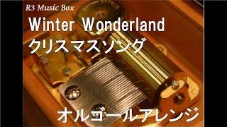 Winter Wonderland/クリスマスソング【オルゴール】