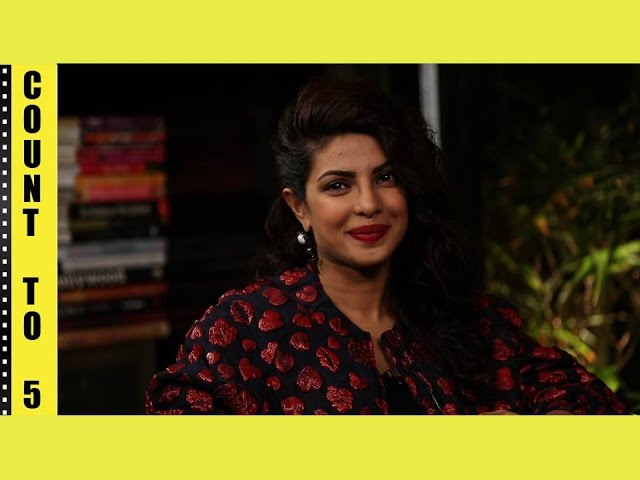 Count To 5 with Priyanka Chopra | Film Companion | Anupama Chopra