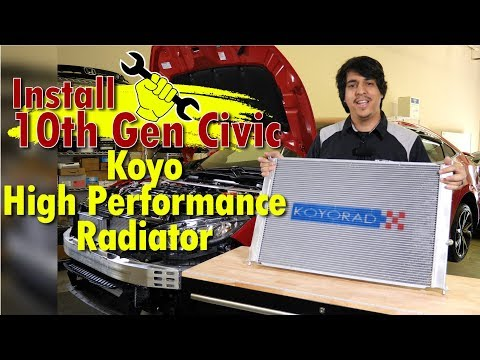Koyo Radiator Install - 10th Gen Civic Turbo - 2016 2017 2018 Honda Civic