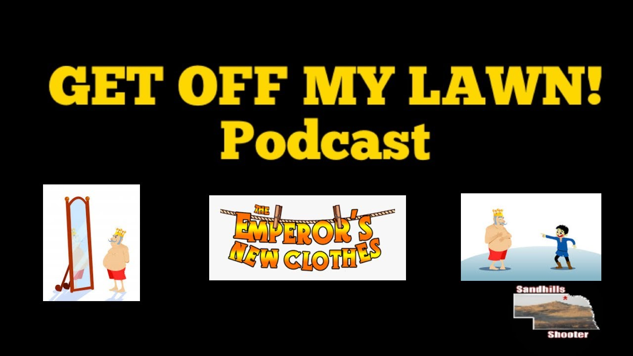 The Emperor's New Clothes, Unity, and MORE On Tonight's GET OFF MY LAWN! Podcast