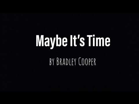 Maybe It's Time - Bradley Cooper (Cover...