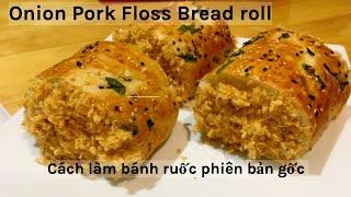 BÁNH RUỐC | Cách làm bánh ruốc phiên bản gốc, không cần sốt dầu trứng | Pork Floss Milk Bread Recipe