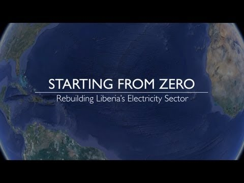 Starting From Zero - Rebuilding Liberia's Electricity Sector - Overview