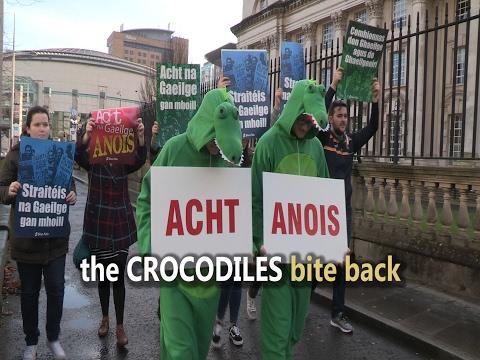 the CROCODILES bite back - Irish language protest