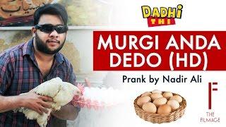 Dadhi Thi Pranks - Murgi Anda Dedo in HD by Nadir Ali