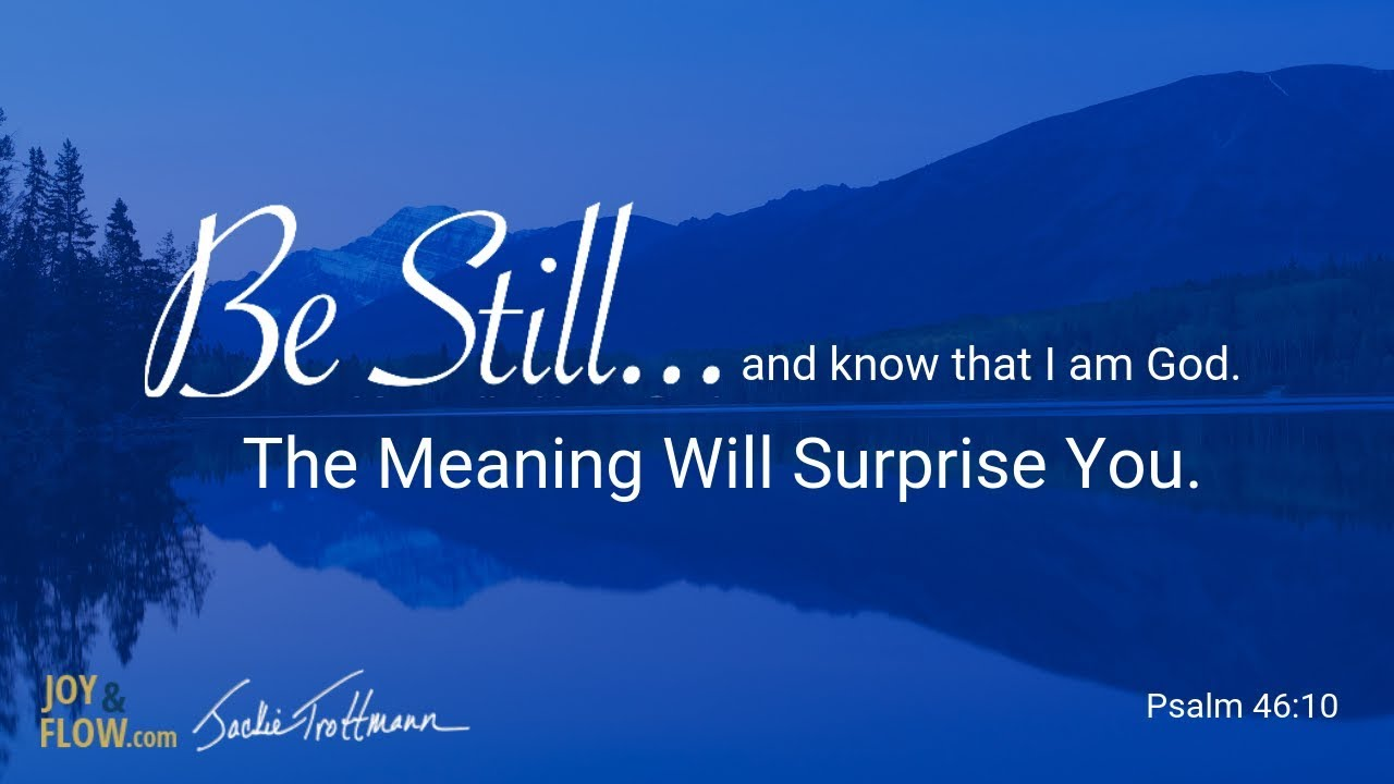 Be Still and Know that I am God - The Meaning of Be Still