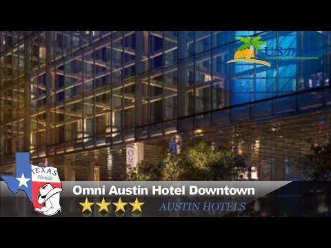 Omni Austin Hotel Downtown - Austin Hotels, Texas
