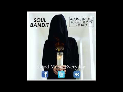 Soul Bandit - Now That You're Gone | Good Music Everyday