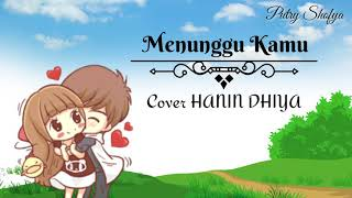 Download lagu Hanin Dhiya || Menunggu Kamu || Lirik Video Animasi