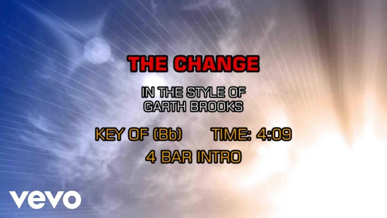 Garth Brooks - The Change