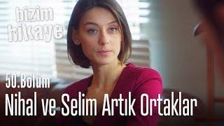 Nihal ve Selim birlikte hareket edecekler! - Bizim Hikaye 50. Bölüm
