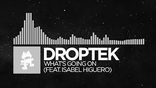 [Trap] - Droptek - What's Going On (feat. Isabel Higuero) [Monstercat Release]
