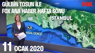 11 Ocak 2020 Gülbin Tosun ile FOX Ana Haber Hafta Sonu