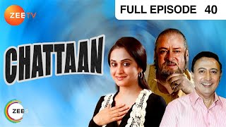 Chattaan - Hindi Serial - Episode 40 - Zee Tv Show - Full Episode