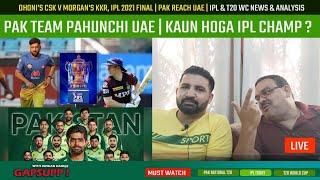 Dhoni's CSK v Morgan's KKR, IPL 2021 Final, Playing XI | Pak Reach UAE | Babar's Birthday