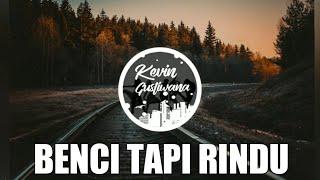 Download Mp3 Dj Benci Tapi Rindu Remix Terbaru 2019 Full Bass
