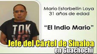 Cae 'El Indio Mario', Jefe del Cártel de Sinaloa en Guachochi