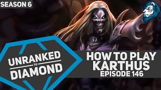 How to play KARTHUS - Unranked to Diamond - Episode 146