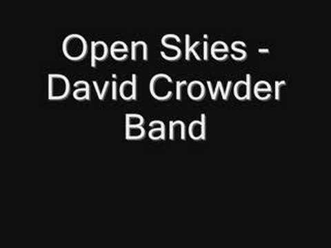 Open Skies - David Crowder Band