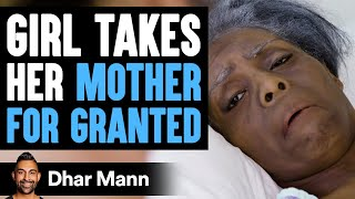 How Not To Take Your Mom For Granted | Dhar Mann