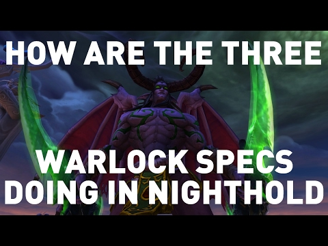 How are the Warlock specs doing in Nighthold? + 7.2 Stuff!