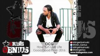 OCG - How You Live Life [Success Riddim] July 2016