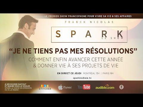 Comment réussir son année - SPARK LE SHOW par Franck Nicolas