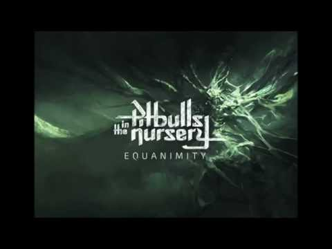 Pitbulls in the Nursery - Equanimity (Official Full Lenght album)