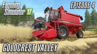 Let's Play Farming Simulator 2017 | Goldcrest Valley | Episode 4