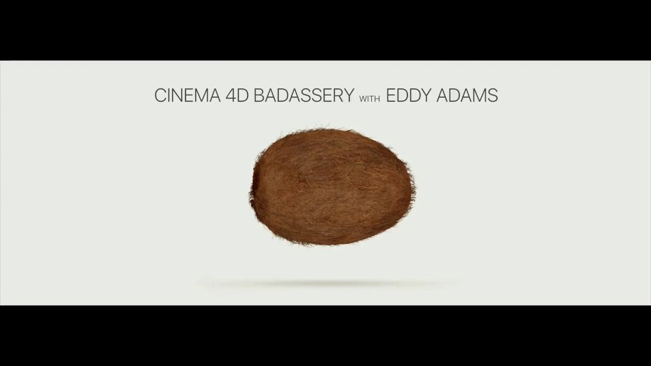 C4DSeattle - Eddy Adams - C4D Badassery