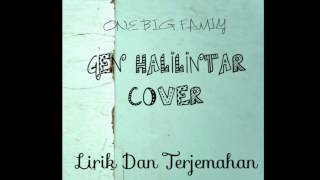 ONE BIG FAMIlY (Gen Halilintar) ~ Lirik Dan Terjemahan