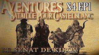 Aventures Bataille pour Castelblanc - Episode 1 - Le Sénat de Kirov