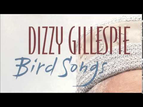 "DIZZY GILLESPIE Bird Songs ""Ornithology"""