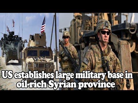 US establishes large military base in oil-rich Syrian province|| World News Radio