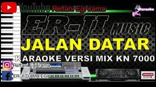 Download KARAOKE JALAN DATAR VERSI MIX DJ KN 7000 TERBARU 2021