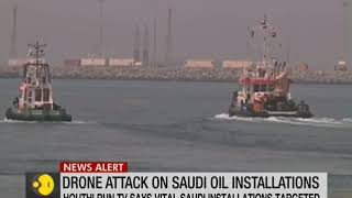Saudi Arabia oil stations attacked by drones