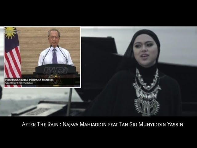 After The Rain - Najwa Mahiaddin feat. Junny (feat. PM Tan Sri Muhyiddin Yassin Speech)