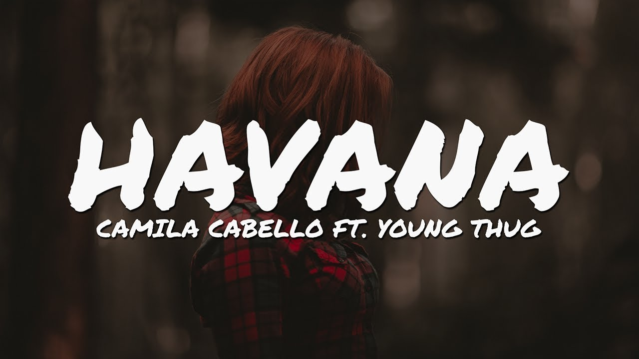 Havana Song Mp3 Camila Cabello Young Thug Youtube