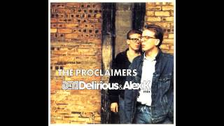 The Proclaimers - Im Gonna Be (500 Miles) (Delirious & Alex K Mix)
