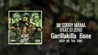 11 Im Sorry Mama Feat. Dj Zero - Gorilla Killa Bone - Keep On Tha Fight