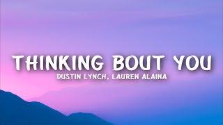 Dustin Lynch - Thinking 'Bout You (Lyrics) feat. Lauren Alaina