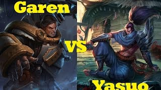 Garen VS Yasuo - League of Legends